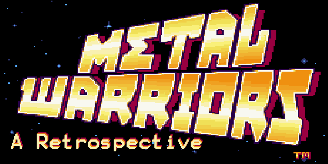 Metal Warriors: A Retrospective